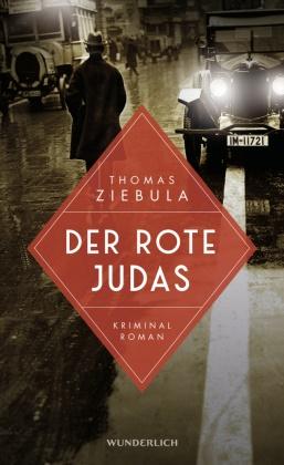 Thomas Ziebula - Der rote Judas - Kriminalroman