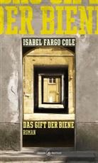 Isabel Fargo Cole - Das Gift der Biene