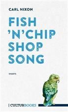 Carl Nixon - Fish 'n' Chip Shop Song