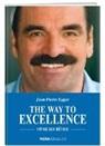Jean-Pierre Egger - The way to excellence : vivre ses rêves
