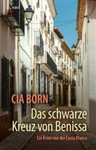 Cia Born - Das schwarze Kreuz von Benissa