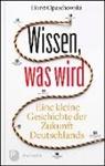 Horst W. Opaschowski - Wissen, was wird