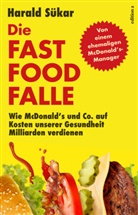Sükar Harald, Harald Sükar - Die Fast Food Falle