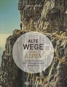 Eugen E Hüsler, Eugen E. Hüsler, Stefan Hefele, Manfred Kostner, Iris Kürschner - Alte Wege in den Alpen