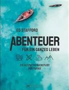 Ed Stafford - Abenteuer für ein ganzes Leben