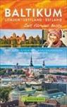 Lisa Arnold - Baltikum. Litauen - Lettland - Estland - Zeit für das Beste