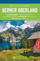 Eugen E Hüsler, Eugen E. Hüsler - Zeit zum Wandern Berner Oberland