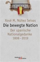 Xosé Manoel Núñez Seixas, Xosé Manoel Núñez Seixas - Die bewegte Nation
