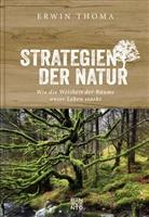 Erwin Thoma - Strategien der Natur