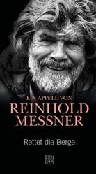 Reinhold Messner - Rettet die Berge