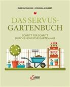 Elk Papouschek, Elke Papouschek, Veronika Schubert - Das Servus-Gartenbuch