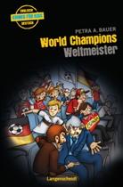 Petra A Bauer, Petra A. Bauer - Langenscheidt Krimis für Kids - World Champions - Weltmeister