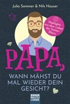 Nils Hauser, Juli Sommer, Julia Sommer - Papa, wann mähst du mal wieder dein Gesicht?