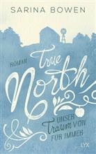 Sarina Bowen - True North - Unser Traum von Für immer
