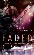 Julie Johnson - Faded - Wenn alles stillsteht