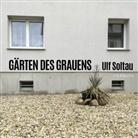 Ulf Soltau - Gärten des Grauens