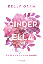 Kelly Oram - Cinder & Ella - Happy End - und dann?