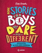 Ben Brooks, Quinton Winter, Loewe Sachbuch - More Stories for Boys Who Dare to be Different - Geschichten, die dein Leben verändern