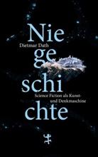 Dietmar Dath - Niegeschichte
