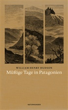 William H. Hudson, William Henry Hudson, Judith Schalansky, Rainer G. Schmidt - Müßige Tage in Patagonien