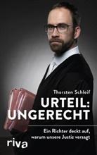 Thorsten Schleif - Urteil: ungerecht