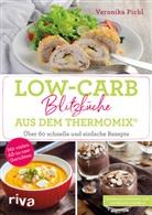 Veronika Pichl - Low-Carb-Blitzküche aus dem Thermomix®