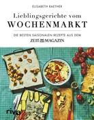 Elisabeth Raether - Lieblingsgerichte vom Wochenmarkt