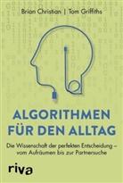 Bria Christian, Brian Christian, Tom Griffiths - Algorithmen für den Alltag