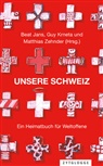 Matthias Zehnder, Beat Jans, Guy Krneta, Matthias Zehnder - Unsere Schweiz
