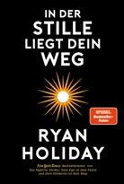 Ryan Holiday - In der Stille liegt Dein Weg