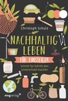 Christoph Schulz - Nachhaltig leben für Einsteiger