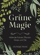 Ari Murphy-Hiscock, Arin Murphy-Hiscock, Marion Zerbst - Grüne Magie