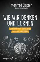 Norbert Herschkowitz, Manfre Spitzer, Manfred Spitzer - Wie wir denken und lernen