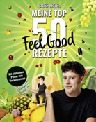 CrispyRob, CrispyRob - CrispyRobs Meine Top 50 Feel Good Rezepte