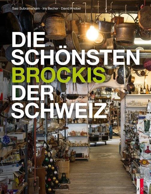 Iris Becher, David Knobel, Sasi Subramaniam - Die schönsten Brockis der Schweiz