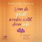 Aljosch Long, Aljoscha Long, Ronald Schweppe - Wenn du geliebt werden willst, dann liebe, 1 Audio-CD (Hörbuch)
