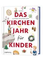 Pia Biehl, Katrina Lange - Das Kirchenjahr für Kinder