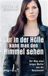 Katja S., Katja Steinmacher - Nur in der Hölle kann man den Himmel sehen