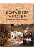 Christina Gubler, Winfried Heinze, Winfried Heinze - Zu Tisch bei den Schweizer Winzern