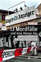 Stefan Hohler - 13 Mordfälle und eine Amour Fou