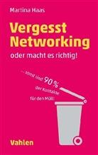 Haas, Haas, Martina Haas - Vergesst Networking