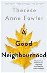 Therese Anne Fowler - A Good Neighbourhood