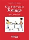Christoph Stokar - Der Schweizer Knigge