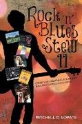 Mitchell D. Lopate - Rock 'n' Blues Stew II - CD Reviews, Essays, & Interviews of Classic Rock, Blues, Jazz, & Country-Folk Heroes of the '60s and '70s