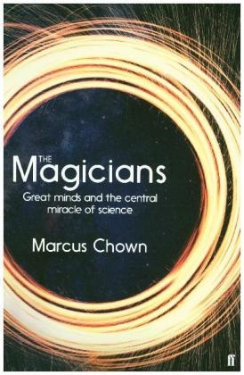 Marcus Chown - The Magicians - The visionaries who demonstrated miraculous predictive power of