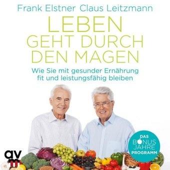 Fran Elstner, Frank Elstner, Claus Leitzmann - Leben geht durch den Magen, 1 Audio-CD (Hörbuch) - Wie Sie mit gesunder Ernährung fit und leistungsfähig bleiben. Hörbuch (ungekürzte Ausgabe)