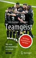 Adi Hütter, Jör Zeyringer, Jörg Zeyringer - Teamgeist