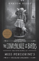 Ransom Riggs - THE CONFERENCE OF THE BIRDS