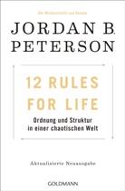 Jordan B Peterson, Jordan B. Peterson - 12 Rules For Life