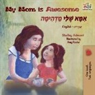 Shelley Admont, Kidkiddos Books - My Mom is Awesome: English Hebrew Bilingual Books
